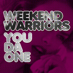 WEEKEND WARRIORS - You Da One (Front Cover)