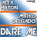HILTON, Alex vs MIRKO DELGADO - Dare Me (Front Cover)