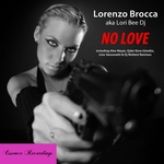 BROCCA, Lorenzo aka LORI BEE DJ - No Love (Front Cover)