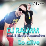 DJ RALMM feat B BLUE & ALEXANDRINA - So Alive (Front Cover)