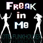 OTIS FUNKHOUSER - Freak In Me (Front Cover)