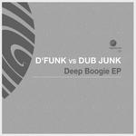 D FUNK/DUB JUNK - Deep Boogie EP (Front Cover)