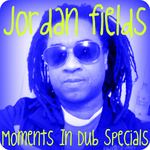 FIELDS, Jordan - Moments In Dub Specials (Front Cover)