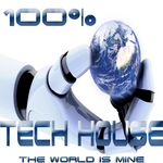 VARIOUS - 100% Tech House The World Is Mine (Analogue Journey Into Techno Electro Minimalistix) (Front Cover)