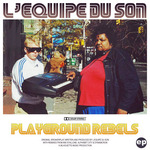L'EQUIPE DU SON - Playground Rebels (Front Cover)