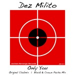 MILITO, Dez - Only You (Front Cover)