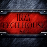 VARIOUS - Ibiza Tech House 2012 (Balearic Electronicas Of Techno Electro Minimals) (Front Cover)