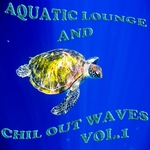 Aquatic Lounge & Chill Out Waves Vol 1 (Oceanic Downbeat Grooves)