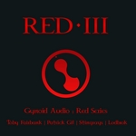 FAIRBANK, Toby/PATRICK GIL/STINGRAYS/LODBROK - Gynoid Audio Red Serie Red 3 (Front Cover)