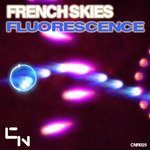 FRENCH SKIES - Fluorescence (Front Cover)