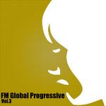 FM Global Progressive (Volume 3)