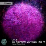 JULIETT/HANDALL/ROMPORT - Six Surprise Waiting In Hell EP (Front Cover)