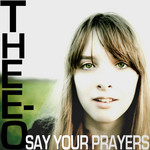 DJ THEE-O - Say Your Prayers (Front Cover)