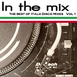 VARIOUS - In The Mix: The Best Of Italo Disco Vol 1 (Front Cover)