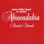 STEVE MILLER BAND - Abracadabra (Round N' Round) (Front Cover)
