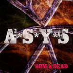 ASYS - Bpm Is Dead (Front Cover)