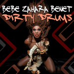 BEBE ZAHARA BENET - Dirty Drums (Front Cover)