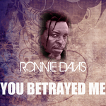 DAVIS, Ronnie - You Betrayed Me (Front Cover)