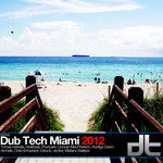VARIOUS - Dub Tech Miami 2012 (Front Cover)