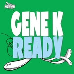 GENE K - Ready (Front Cover)