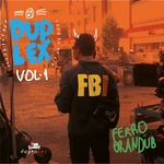 FERRO, Lucas/BRANDUB - Duplex: Vol 1 (Front Cover)