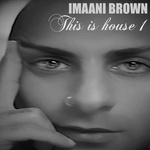 BROWN, maani - This Is House 1 (Front Cover)