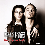 TYLER TRAXX feat FUNDA - Touch Your Body (Front Cover)