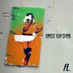 DIRTY CULTURE - After the After (Front Cover)