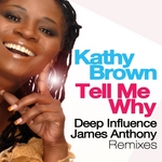 Tell Me Why - Deep Influence, James Anthony Remixes