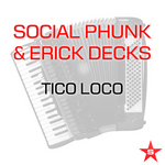 SOCIAL PHUNK/ERICK DECKS - Tico Loco - Taken From Superstar (Front Cover)
