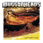 MUTTONHEADS - My Dancefloor Recipe (Front Cover)