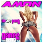 AMON - We Are Young - Dance Remix (Front Cover)