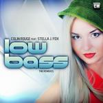 ROUGE, Colin feat STELLA J FOX - Low Bass (The remixes) (Front Cover)