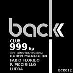 MANDOLINI, Ruben/FRANCESCO PICCIRILLO/FABIO FLORIDO/LUDRA - Club 999 EP (Front Cover)
