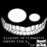 ILLUSIVE AFTERMATH - Mind The Step (Front Cover)