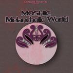 MOSHIC - Melancholic World (Front Cover)