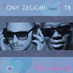 ZECCHI, Tony feat TTB - We Love You (Front Cover)