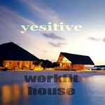 YESITIVE - Workfit House (Front Cover)