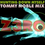 Z3RO - Hunting Down Myself (Tommy Noble remix) (Front Cover)