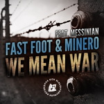 FAST FOOT/MINERO/MESSINIAN - We Mean War (Front Cover)