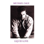 GALE, Michael - Liquid Love (Front Cover)