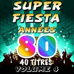 VARIOUS - Super Fiesta Annees 80 Vol 4 (40 Titres) (Front Cover)