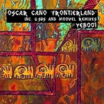 CANO, Oscar - Frontierland (Front Cover)