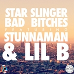 STAR SLINGER feat STUNNAMAN/LIL B - Bad Bitches (Front Cover)