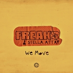 FREAKS & STELLA ATTAR - We Move (Front Cover)