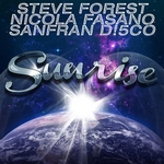FOREST, Steve/NICOLA FASANO/SANFRAN D!5CO - Sunrise (Front Cover)
