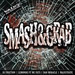 Smash N Grab