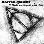 MORFITT, Darren - It Could Have Gone That Way (Front Cover)