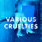 VARIOUS CRUELTIES - Various Cruelties (Front Cover)