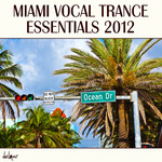 VARIOUS - Miami Vocal Trance Essentials 2012 (Front Cover)